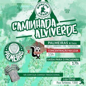 Caminhada Alviverde | Torcida Mancha Alvi Verde | Sociedade Esportiva Palmeiras